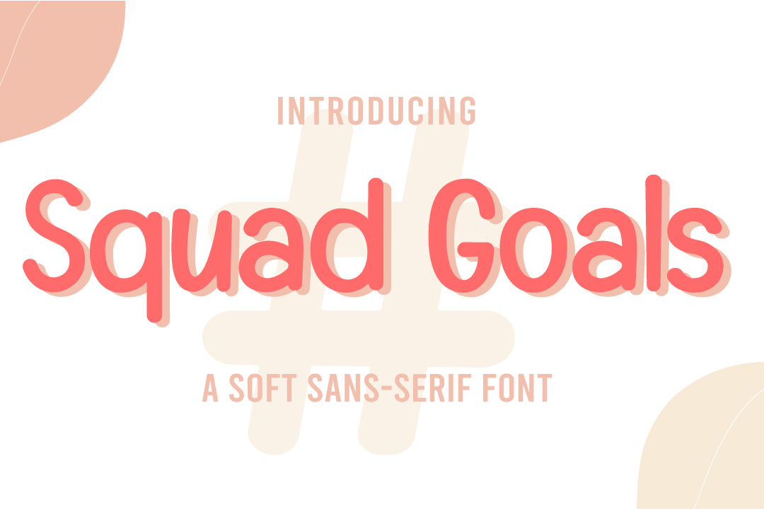 Squad Goals - A Soft Sans-serif Font in Sans Serif Fonts