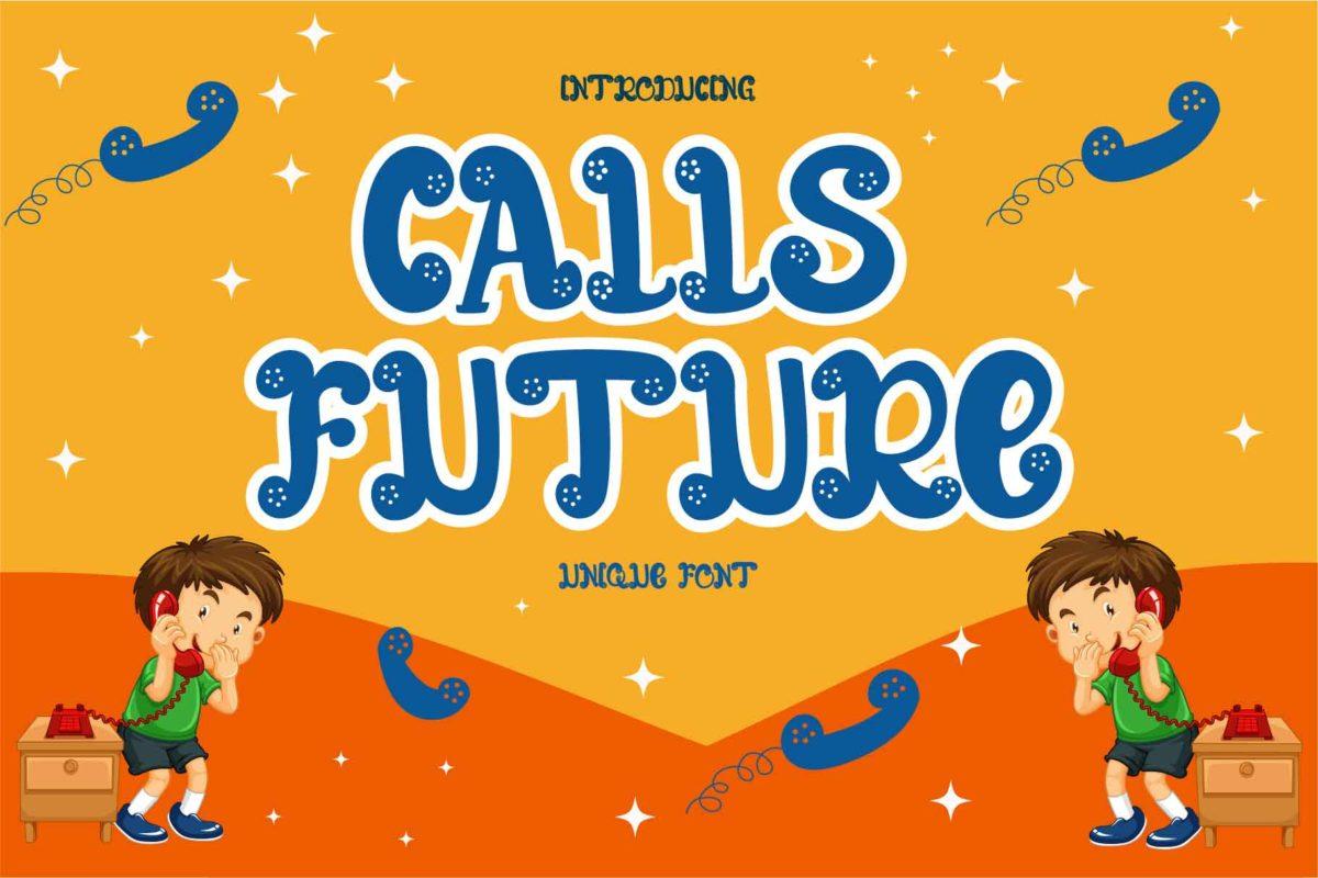 Calls Future in Display Fonts